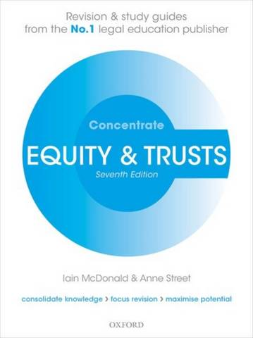 Equity & Trusts Concentrate: Law Revision and Study Guide - Iain McDonald (Senior Lecturer in Law