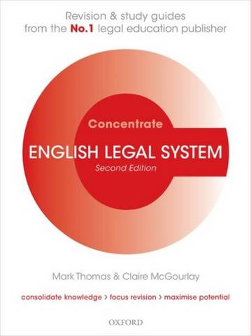 English Legal System Concentrate: Law Revision and Study Guide - Mark Thomas (Senior Lecturer