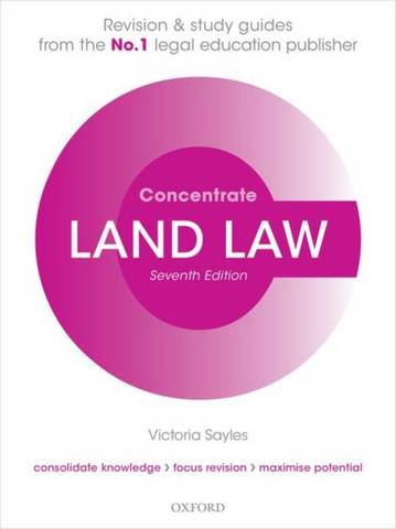 Land Law Concentrate: Law Revision and Study Guide - Victoria Sayles (Visiting Lecturer