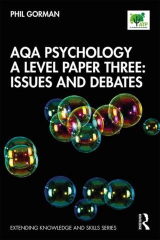 AQA Psychology A Level Paper Three: Issues and Debates - Phil Gorman - 9780367375430