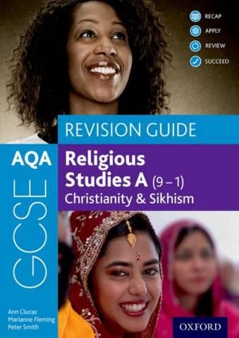 AQA GCSE Religious Studies A (9-1): Christianity & Sikhism Revision Guide - Ann Clucas - 9781382015028