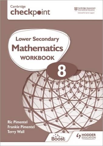 Cambridge Checkpoint Lower Secondary Mathematics Workbook 8: Second Edition - Frankie Pimentel - 9781398301283