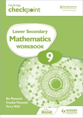 Cambridge Checkpoint Lower Secondary Mathematics Workbook 9: Second Edition - Frankie Pimentel - 9781398301306