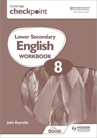 Cambridge Checkpoint Lower Secondary English Workbook 8: Second Edition - John Reynolds - 9781398301344