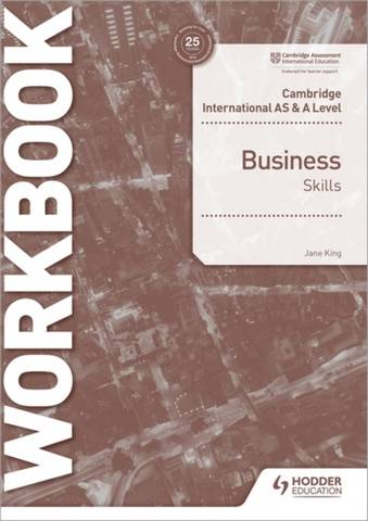 Cambridge International AS & A Level Business Skills Workbook - Jane King - 9781398308152