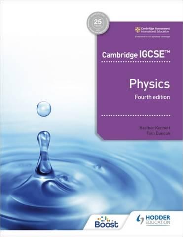 Cambridge IGCSE (TM) Physics 4th edition - Heather Kennett - 9781398310544