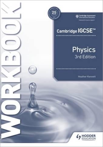 Cambridge IGCSE (TM) Physics Workbook 3rd Edition - Heather Kennett - 9781398310575