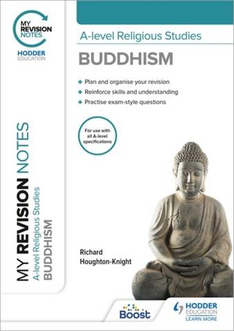 My Revision Notes: A-level Religious Studies Buddhism - Richard Houghton-Knight - 9781398317178