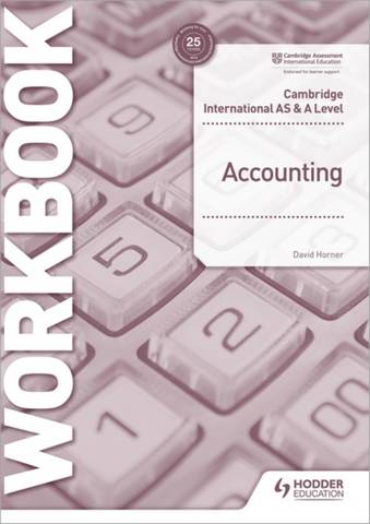 Cambridge International AS and A Level Accounting Workbook - David Horner - 9781398317543