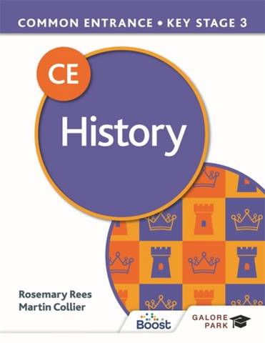 Common Entrance 13+ History for ISEB CE and KS3 - Martin Collier - 9781398317802