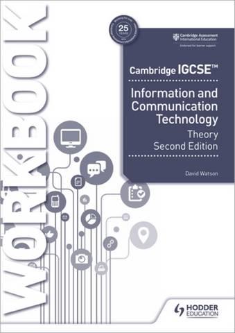 Cambridge IGCSE Information and Communication Technology Theory Workbook Second Edition - David Watson - 9781398318564