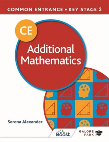 Common Entrance 13+ Additional Mathematics for ISEB CE and KS3 - Serena Alexander - 9781398321281