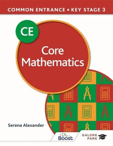 Common Entrance 13+ Core Mathematics for ISEB CE and KS3 - Serena Alexander - 9781398321458