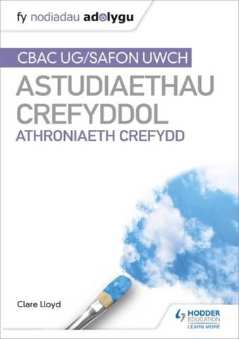 Fy Nodiadau Adolygu: CBAC Safon Uwch Astudiaethau Crefyddol - Athroniaeth Crefydd - Clare Lloyd - 9781398339941