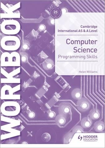 Cambridge International AS & A Level Computer Science Programming skills workbook - Helen Williams - 9781510457683