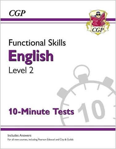 New Functional Skills English Level 2 - 10 Minute Tests (for 2020 & beyond) - CGP Books - 9781789084870