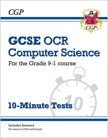 New GCSE Computer Science OCR 10-Minute Tests - for exams in 2022 and beyond (includes answers) - CGP Books - 9781789085594