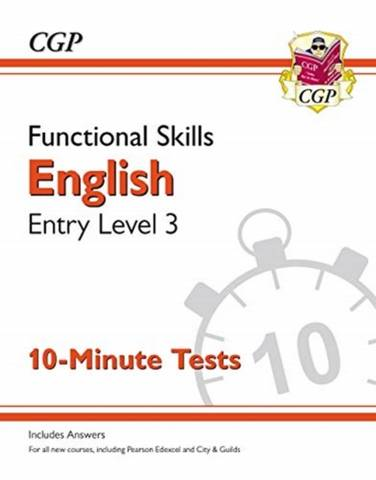 New Functional Skills English Entry Level 3 - 10 Minute Tests (for 2020 & beyond) - CGP Books - 9781789085679