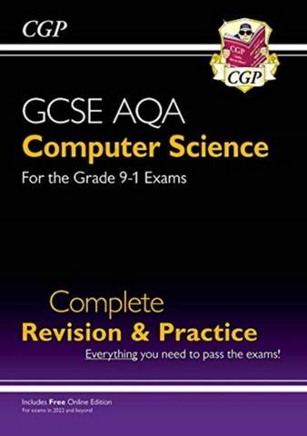 New GCSE Computer Science AQA Complete Revision & Practice - for exams in 2022 and beyond - CGP Books - 9781789086102