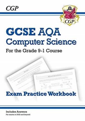 New GCSE Computer Science AQA Exam Practice Workbook - for exams in 2022 and beyond - CGP Books - 9781789086119