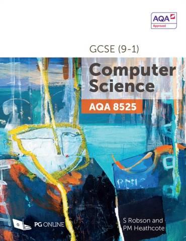 AQA GCSE (9-1) Computer Science 8525 - S Robson - 9781910523223