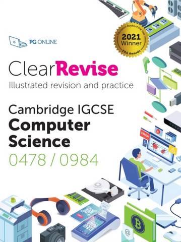 ClearRevise Cambridge IGCSE Computer Science 0478/0984: 2021 -  - 9781910523384