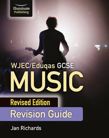 WJEC/Eduqas GCSE Music Revision Guide - Revised Edition - Jan Richards - 9781912820788
