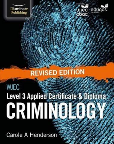 WJEC Level 3 Applied Certificate & Diploma Criminology: Revised Edition - Carole A Henderson - 9781912820986